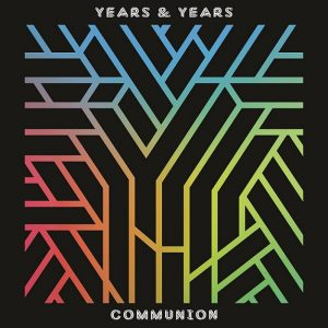 Years & Years - Communion, album